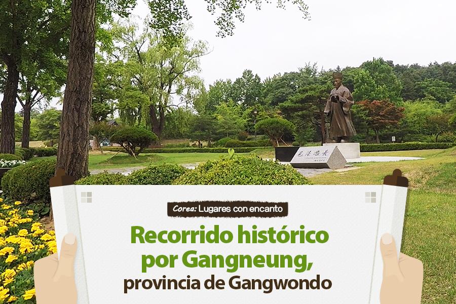 #21. Recorrido histórico por Gangneung, provincia de Gangwondo