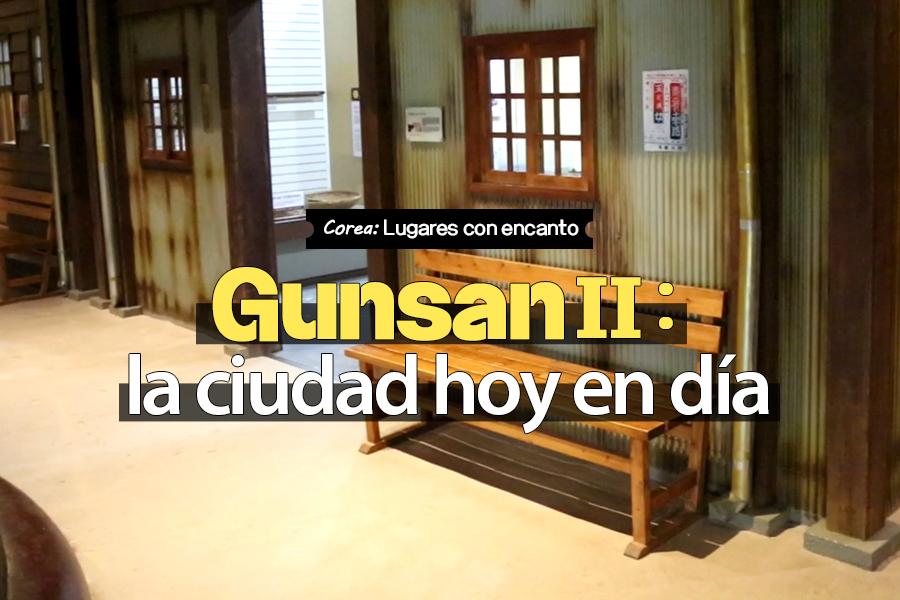 #24. Gunsan II: la ciudad hoy en día