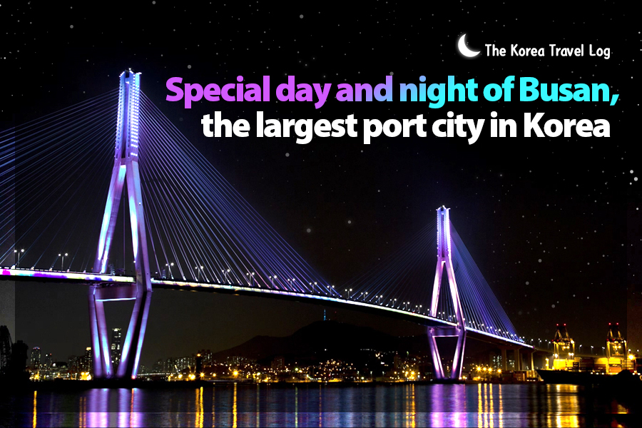 #22. Special day and night of Busan, the largest port city in Korea