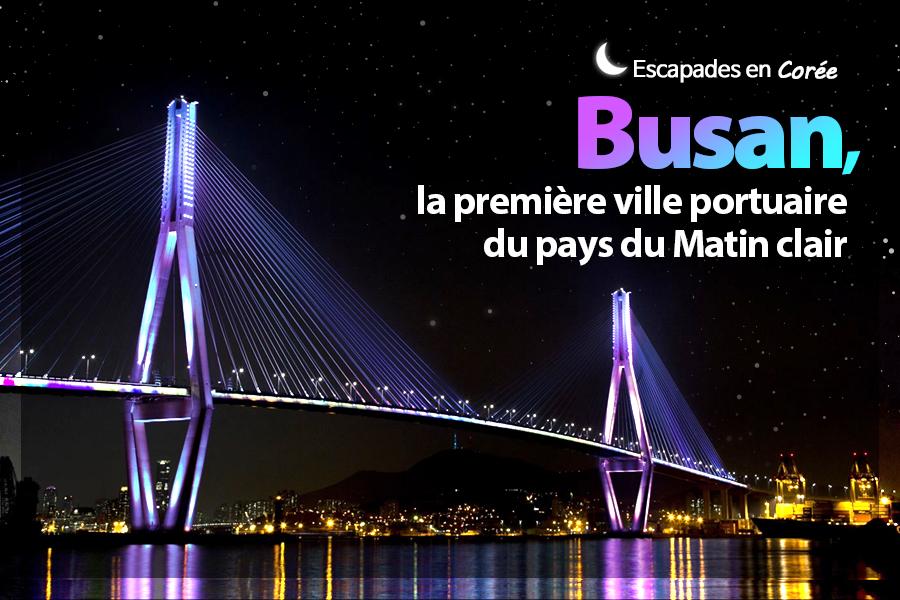 #28. Busan, la première ville portuaire du pays du Matin clair