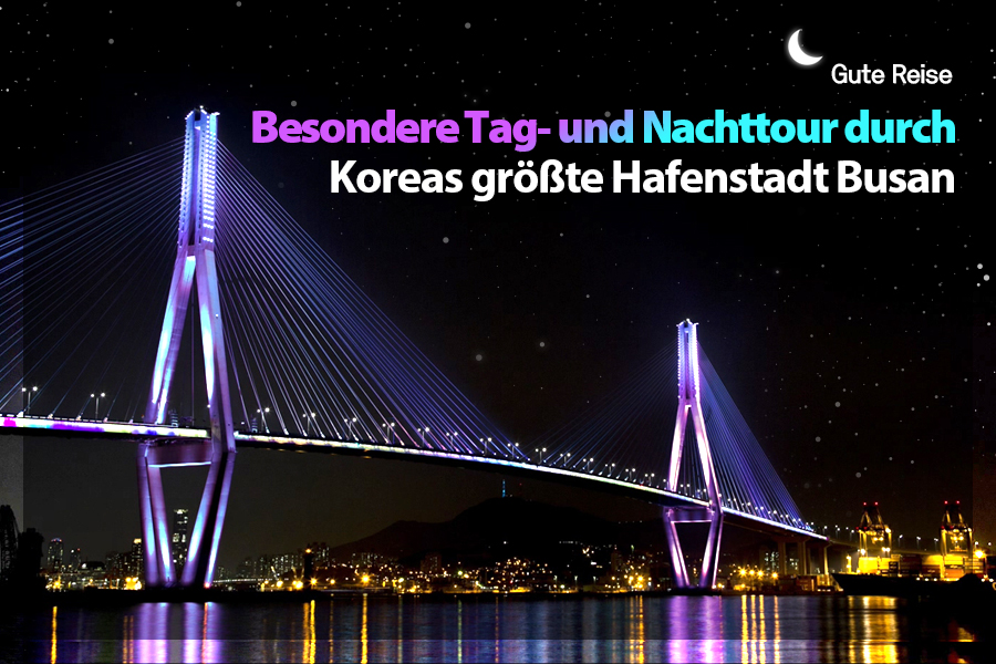 #28. Besondere Tag- und Nachttour durch Koreas größte Hafenstadt Busan