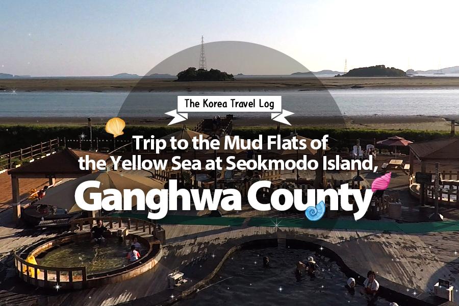 #30. Trip to the Mud Flats of the Yellow Sea at Seokmodo Island, Ganghwa County