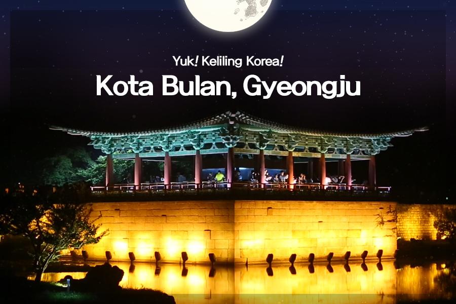 #31. Kota Bulan, Gyeongju