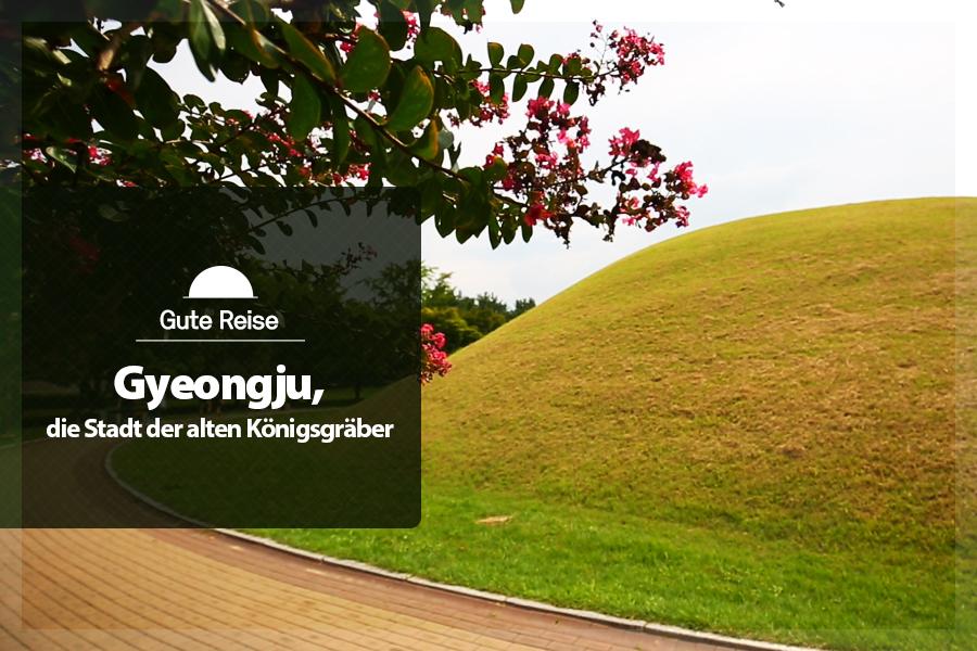 #32. Gyeongju, die Stadt der alten Königsgräber