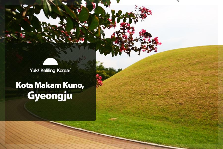 #32. Kota Makam Kuno, Gyeongju
