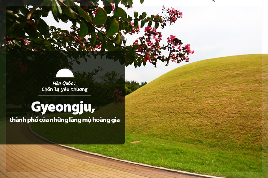 #32. Gyeongju - thành phố của những lăng mộ hoàng gia