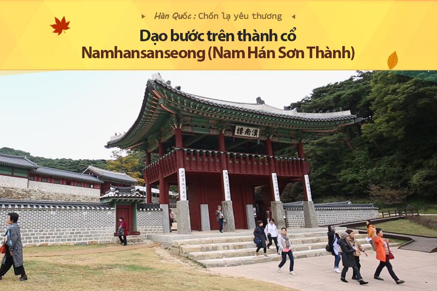 Dạo bước trên thành cổ Namhansanseong (Nam Hán Sơn Thành)