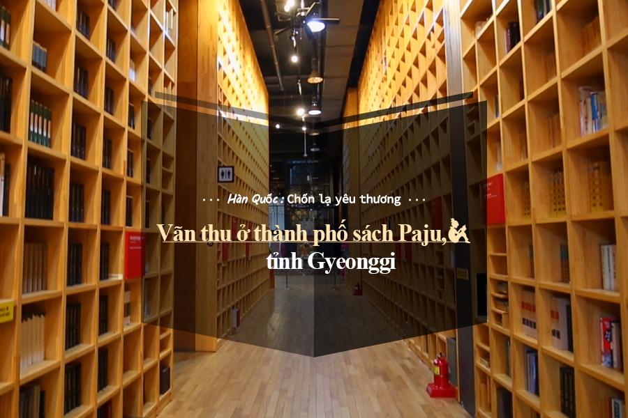#38. Vãn thu ở thành phố sách Paju, tỉnh Gyeonggi