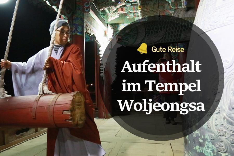 #44. Aufenthalt im Tempel Woljeongsa