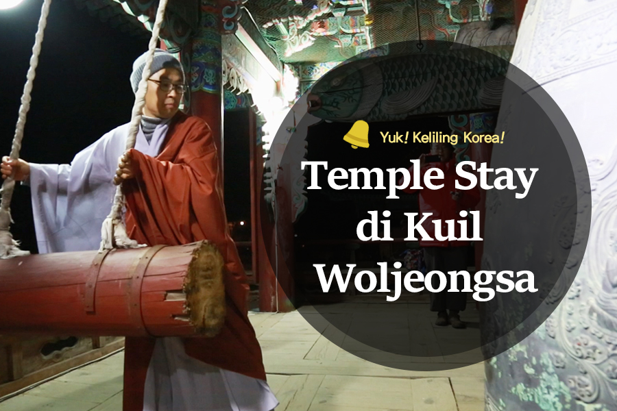#44. Temple Stay di Kuil Woljeongsa