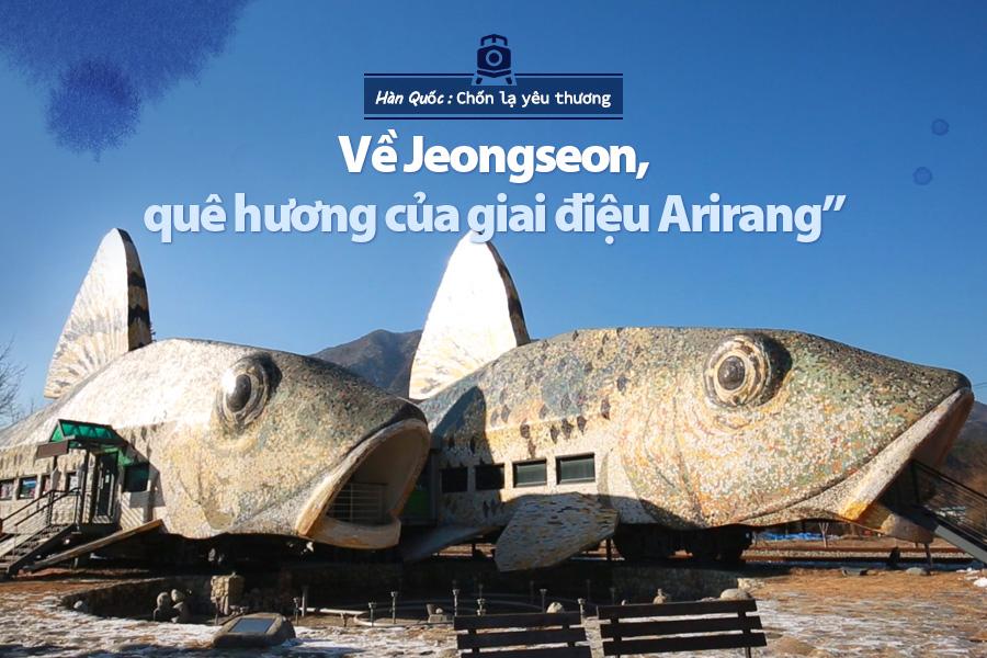 #48. Về Jeongseon, quê hương của giai điệu Arirang