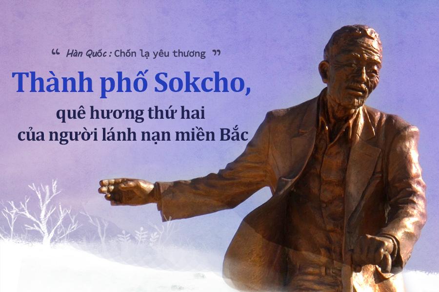 #49. Thành phố Sokcho, quê hương thứ hai của người lánh nạn miền Bắc