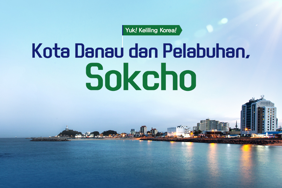 #50. Kota Danau dan Pelabuhan, Sokcho