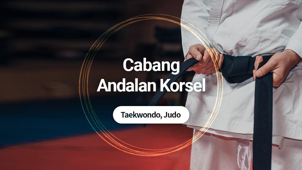 Cabang Andalan Korsel: Taekwondo, Judo