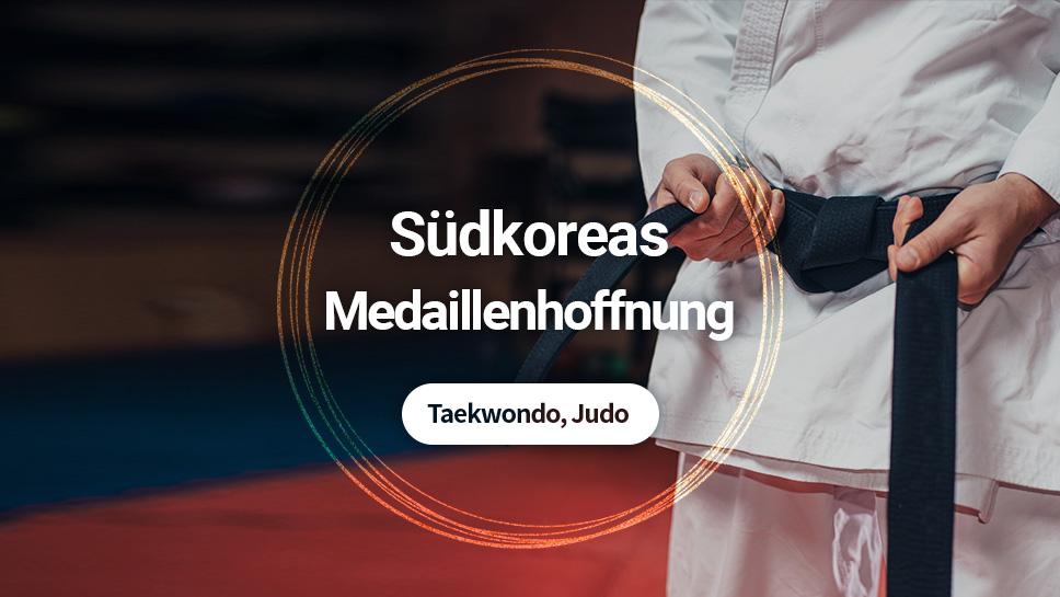 Südkoreas Medaillenhoffnung: Taekwondo, Judo