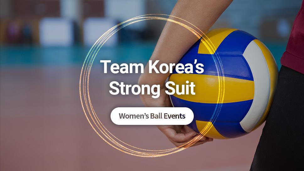 Team Korea's Strong Suit: Women's Ball Events