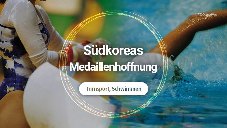Südkoreas Medaillenchancen: Turnsport, Schwimmen